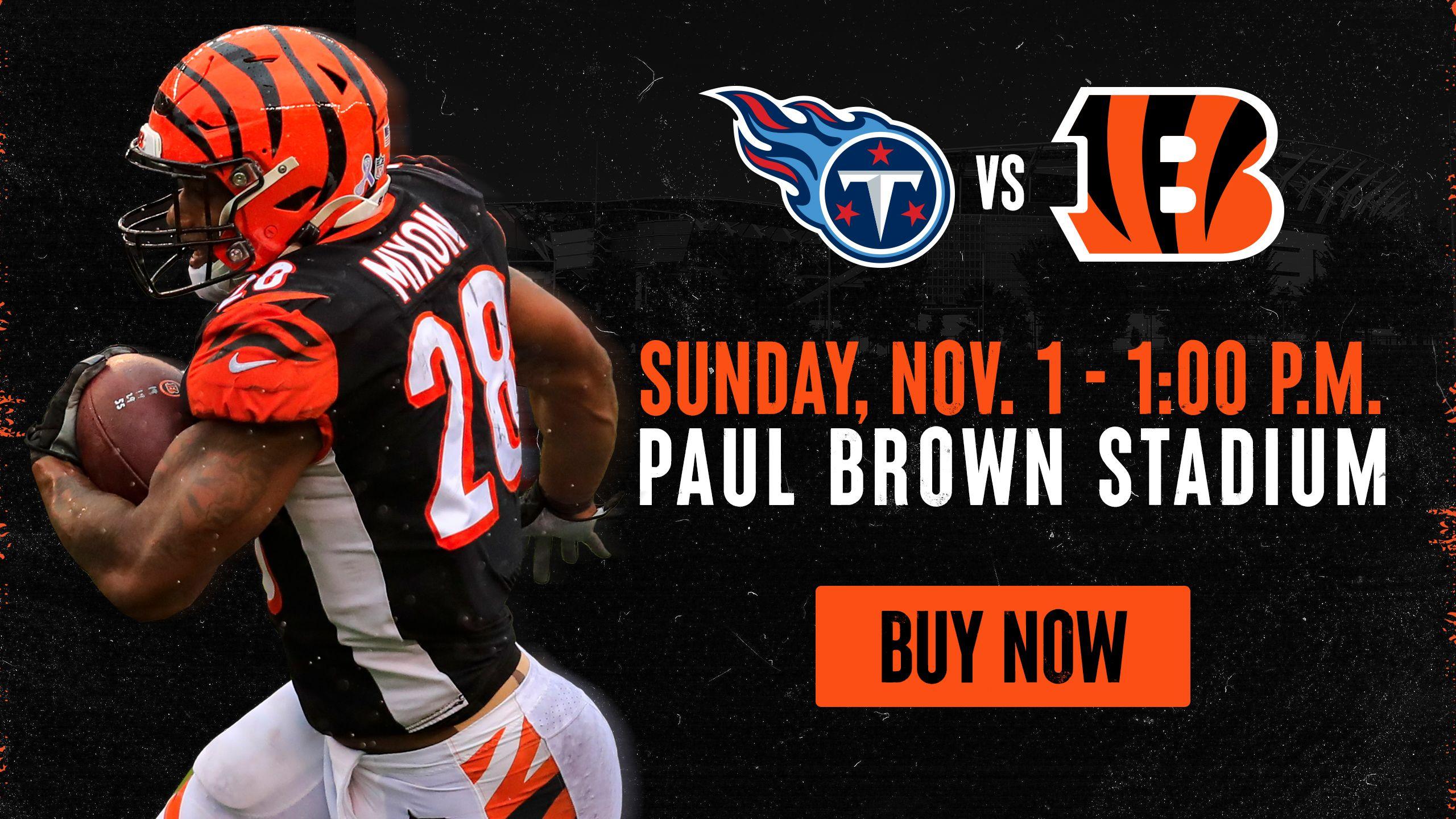 Titans vs. Bengals   Sunday, Nov. 1 - 1 p.m.