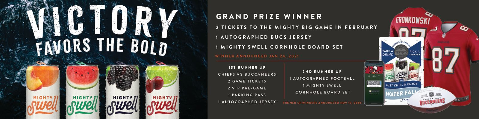 grand prize winner 2 tickets to the mighty big game in february 1 autographed bucs jersey 1 mighty swell cornhole board set winner announced jan 21,2021  view rules for more info
