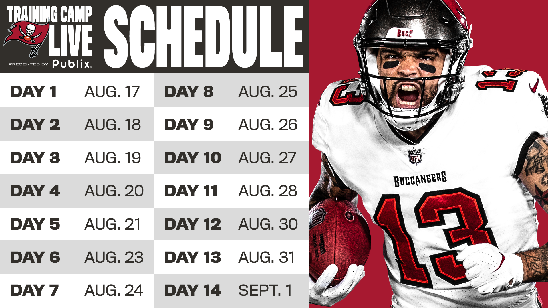 Training Camp Live Schedule: 8/17 8/18 8/20 8/21 8/23 8/24 8/25 8/27 8/28 8/30 8/31 9/2 9/3 9/4