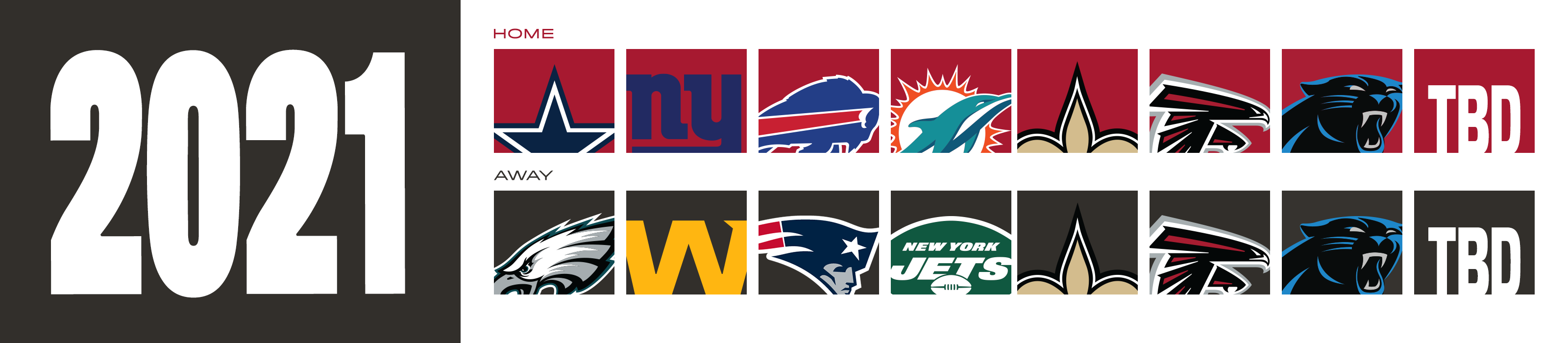 2021 Opponents - home - cowboys, giants, bills, dolphins, saints, falcons, panthers, tbd away- eagles, washington, patriots, jets, saints, falcons, panthers, tbd