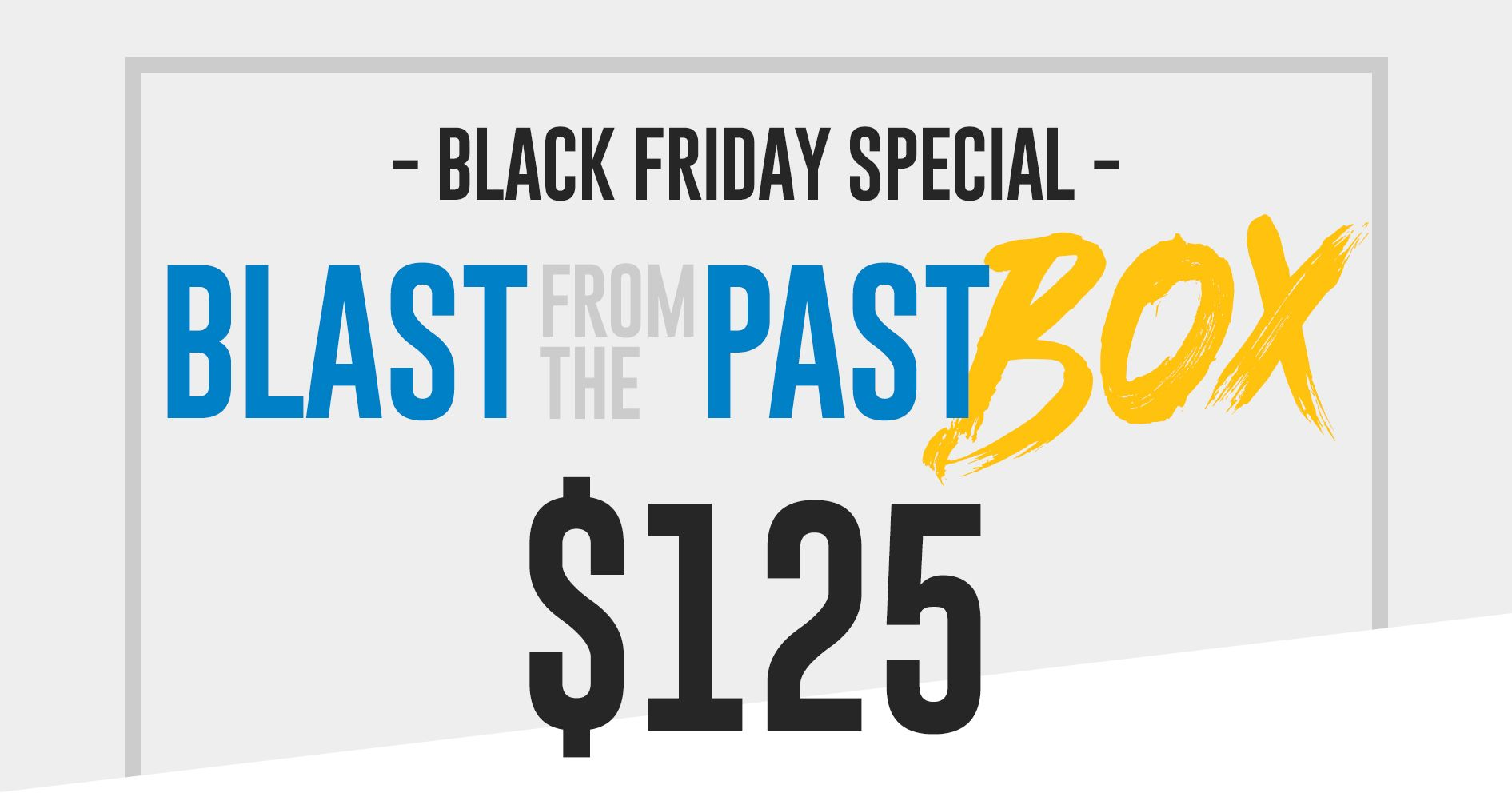 The Blast From the Past Box is Sold Out