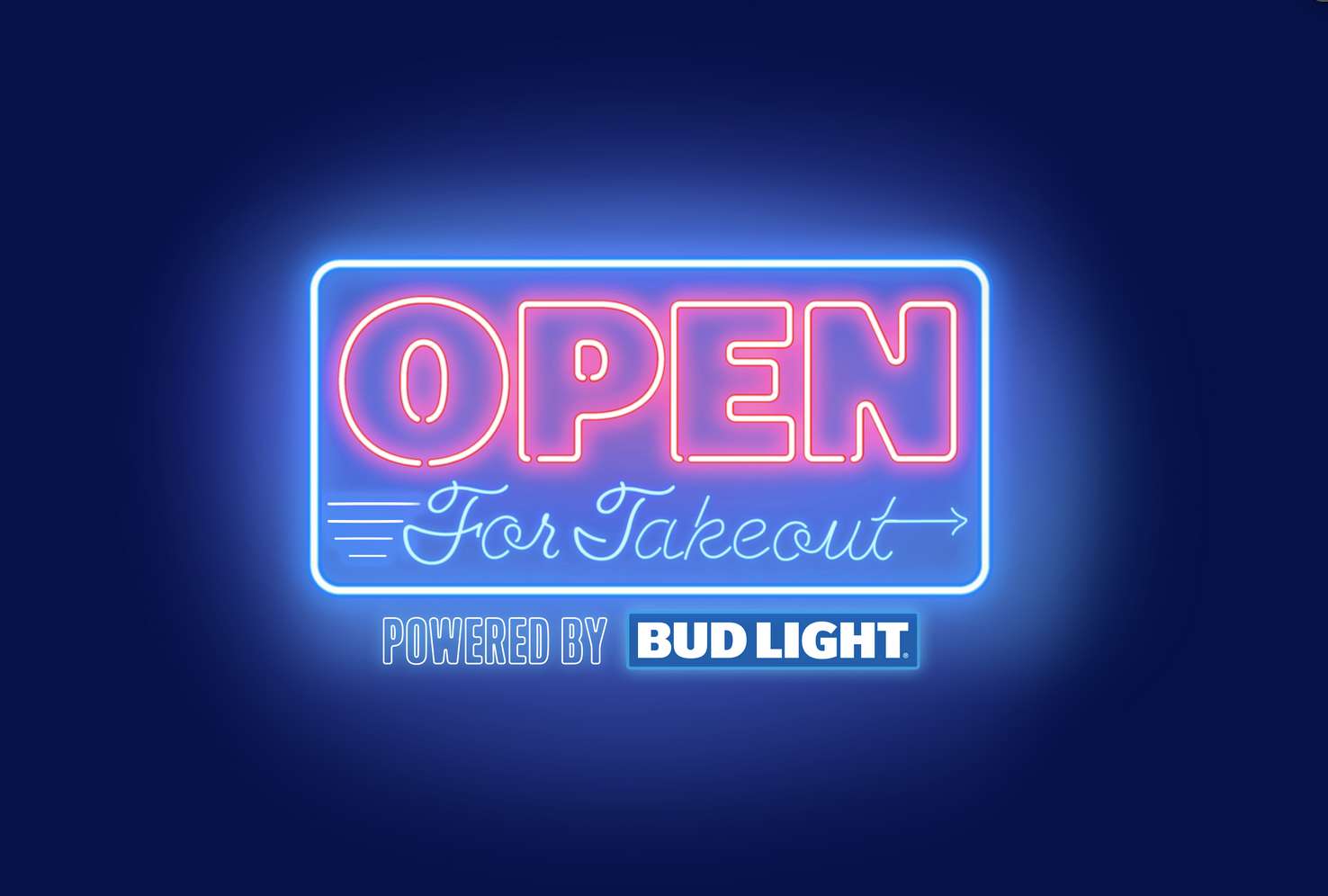 Open for Takeout Powered by Bud Light