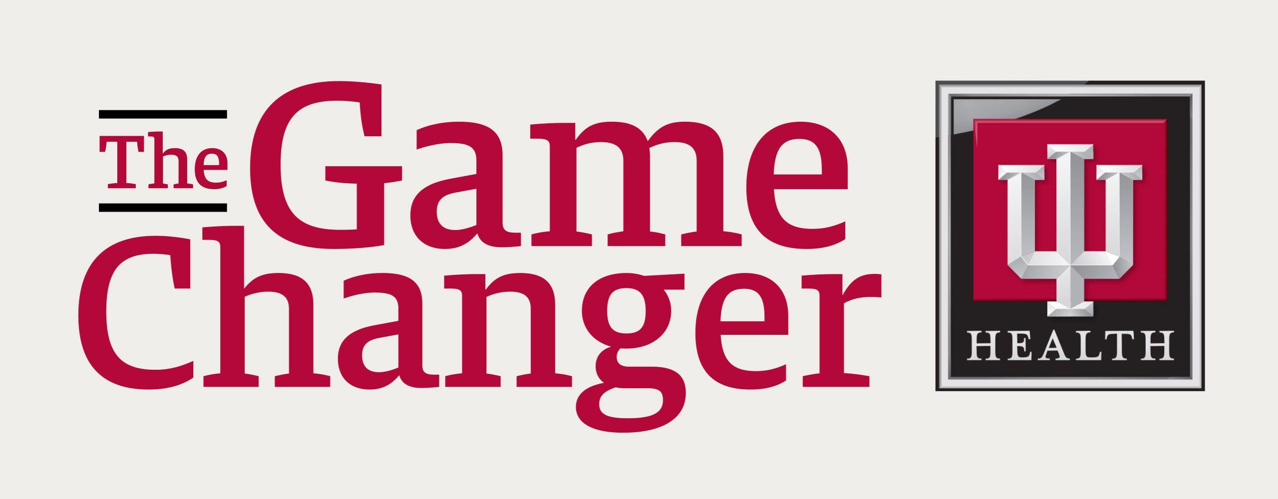 The Game Changer, IU Health