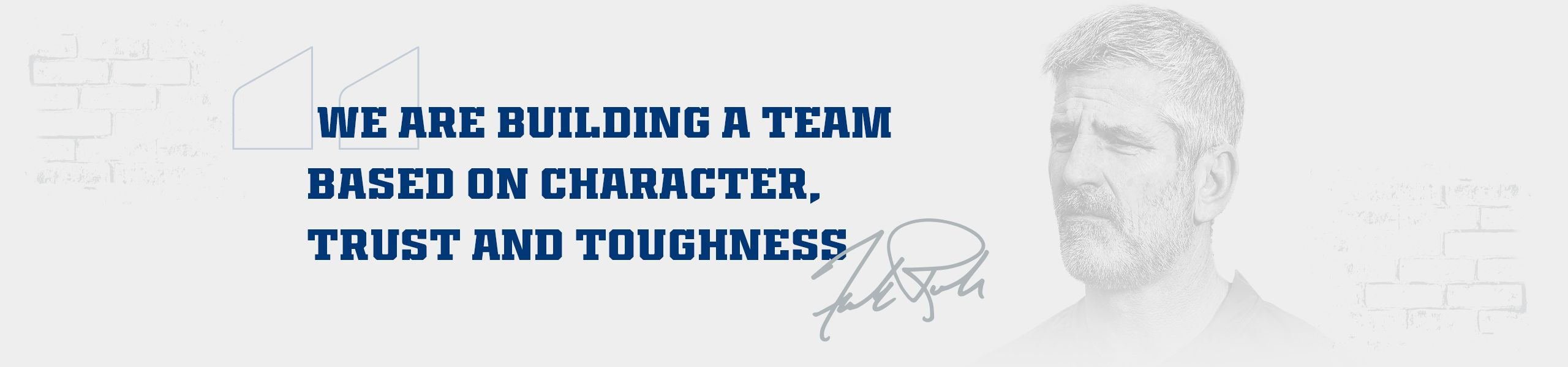We are building a team based on character, trust and toughness  Frank Reich