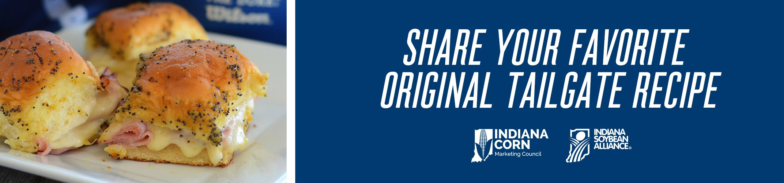 Share your favorite original tailgate recipe. Indiana Corn Marketing Council, Indiana Soybean Alliance