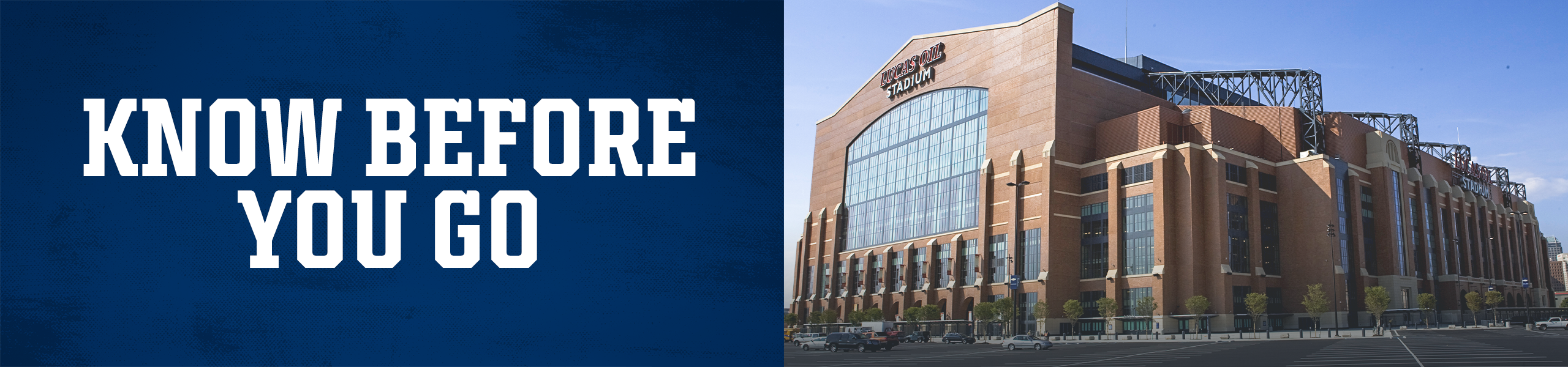 Indianapolis Colts Know Before You Go  Full stadium fan safety guide at Lucas Oil Stadium