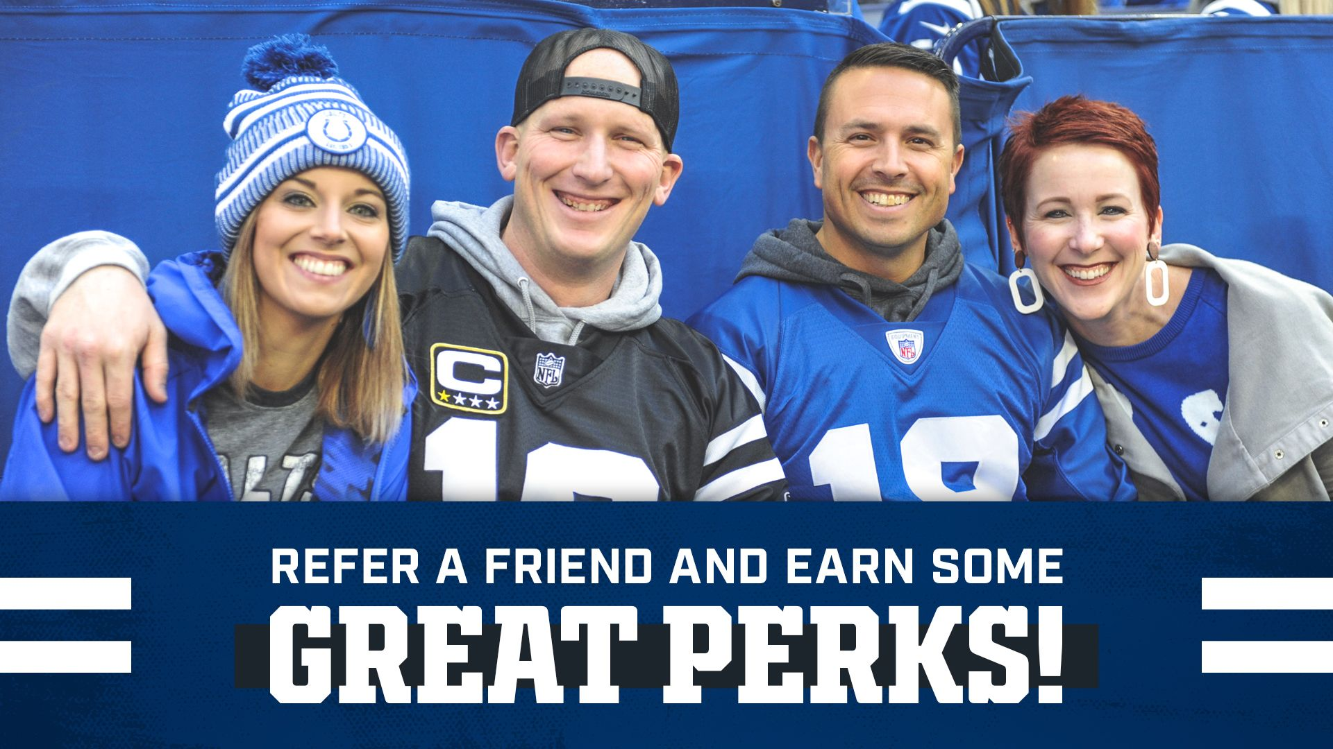 Indianapolis Colts Season Ticket Members  Refer a friend and earn some great perks!