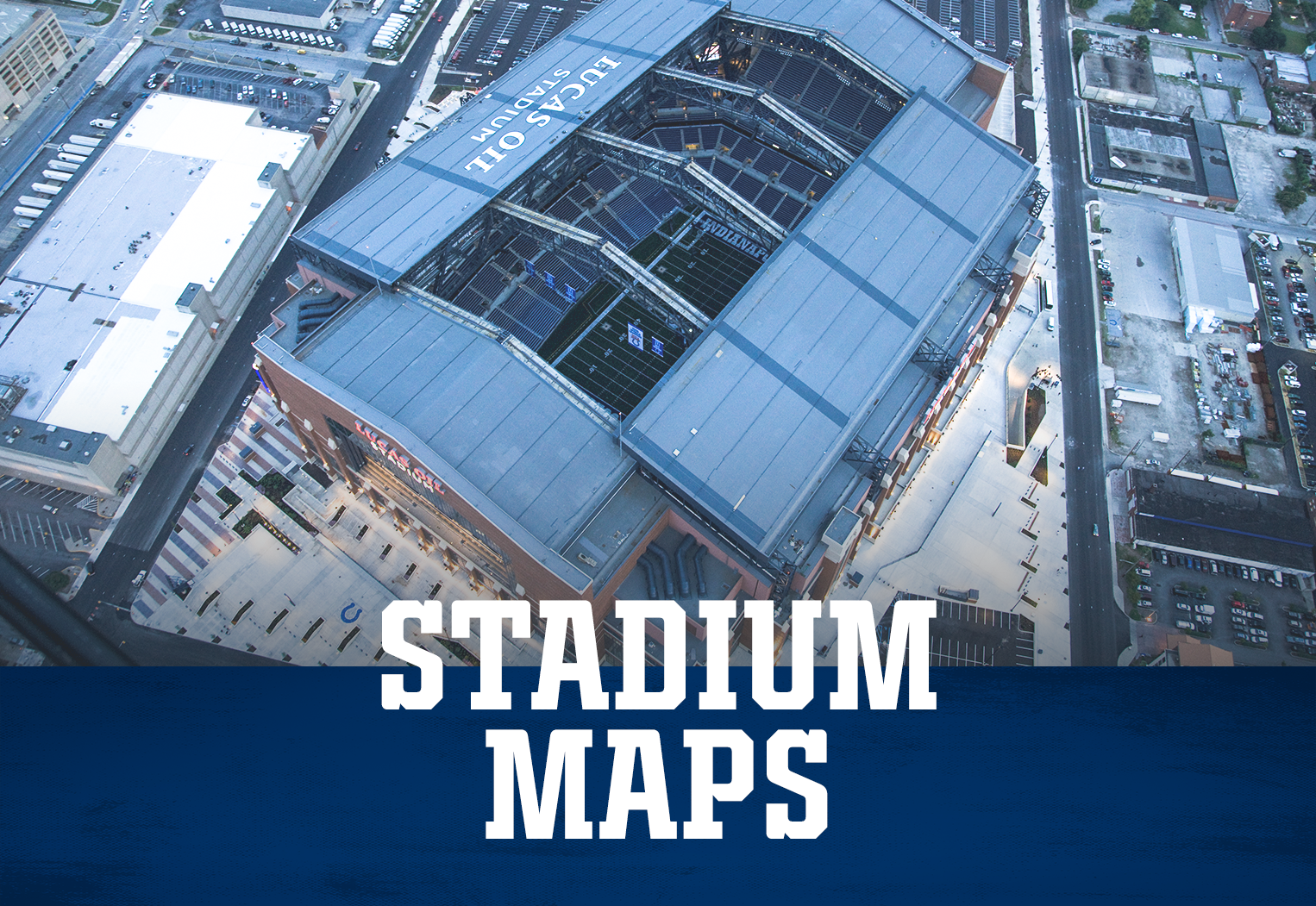 Indianapolis Colts Gameday Lucas Oil Stadium Maps