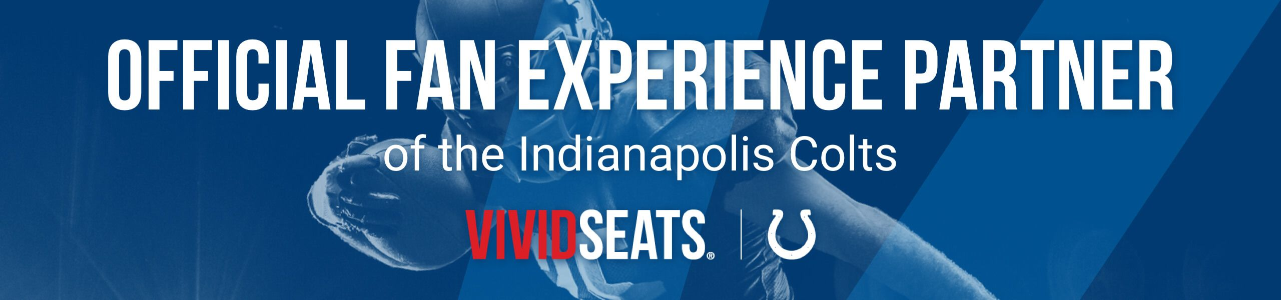 Official Fan Experience Partner of the Indianapolis Colts Presented By Vivid Seats