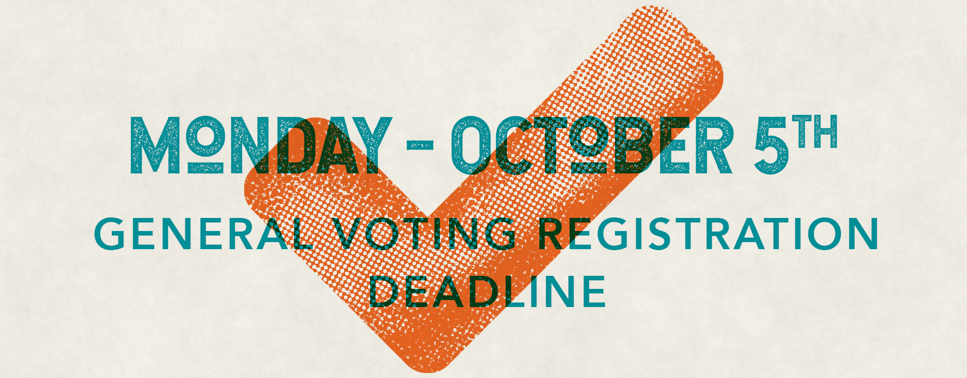 Graphic: Important Voting Date - Monday, October 5th General Coting Registration Deadline
