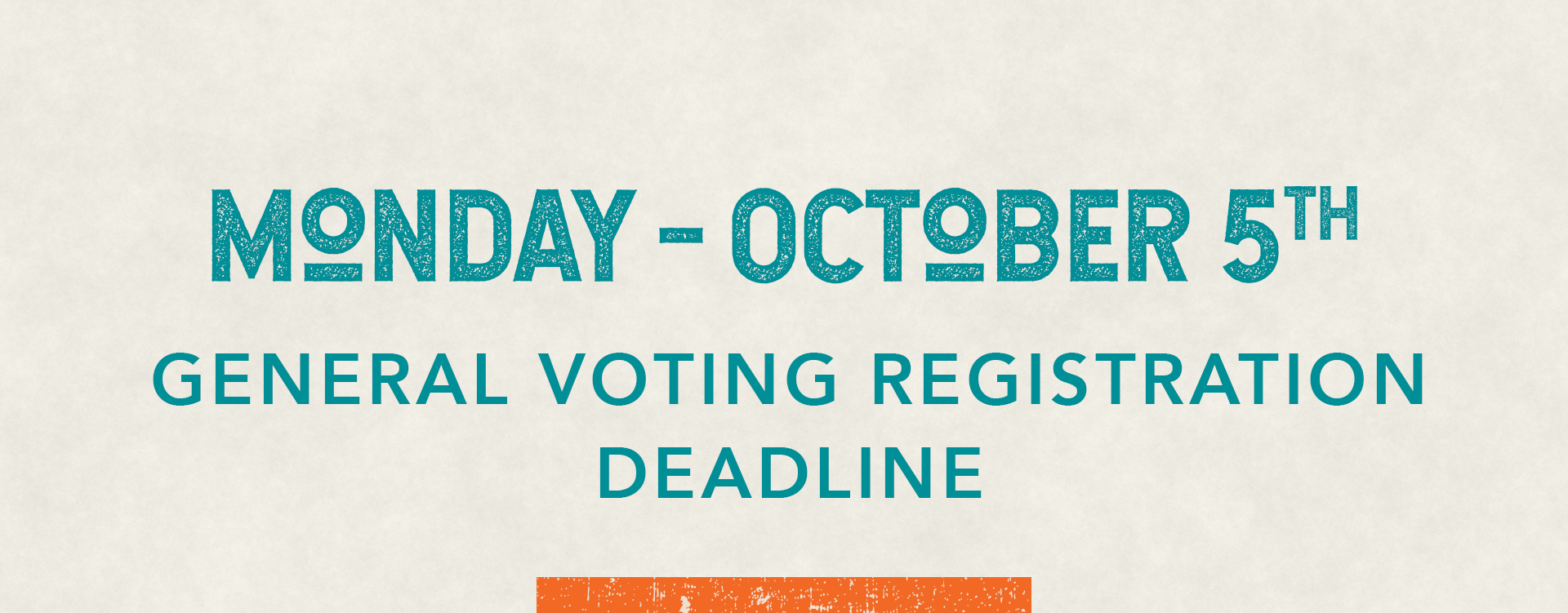 Graphic: Monday October 5th - General Voting Registration Deadline