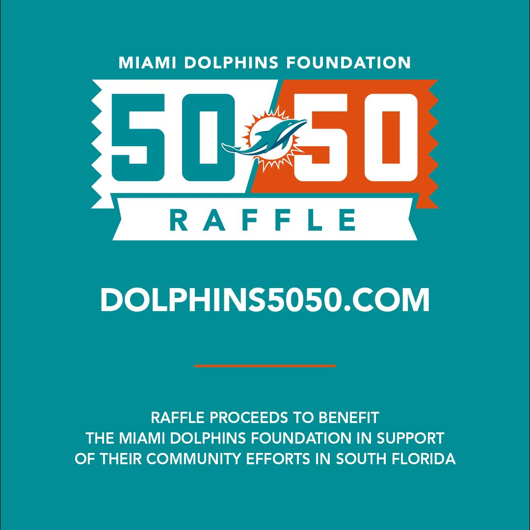 Graphic: Miami Dolphins Foundation 50/50 Raffle - Click To Buy Tickets