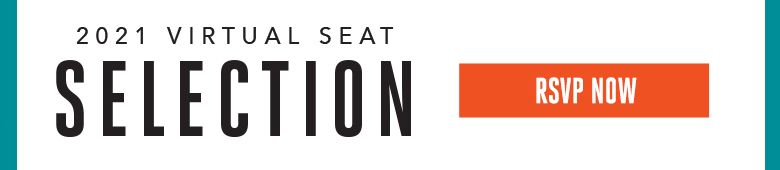 Click Here to RSVP for Virtual Seat Selection