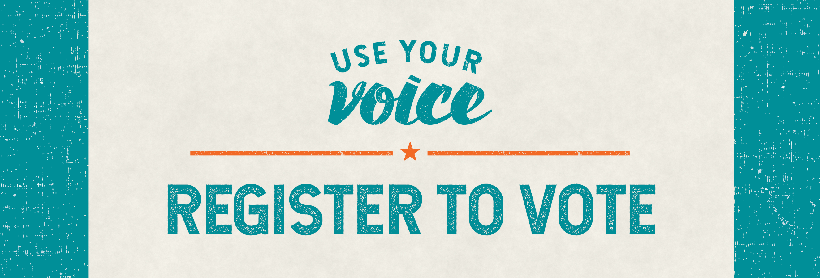 Graphic: Header - Use Your Voice, Register To Vote