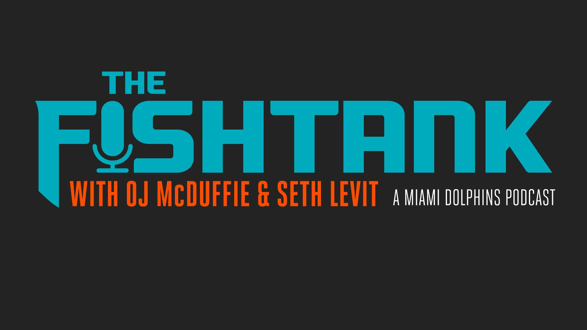 Graphic: The Fish Tank with OJ McDuffie & Seth Levit | A Miami Dolphins Podcast