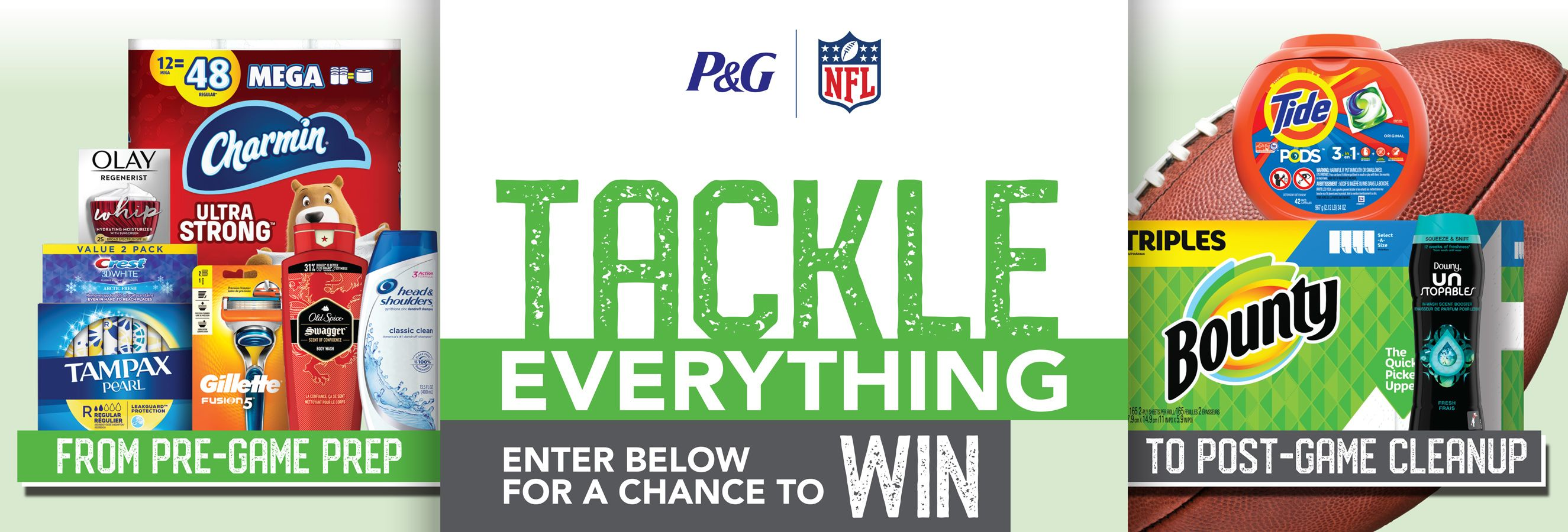 Graphic: Header - P&G Tackle Everything EnterBelow For A Chance To Win