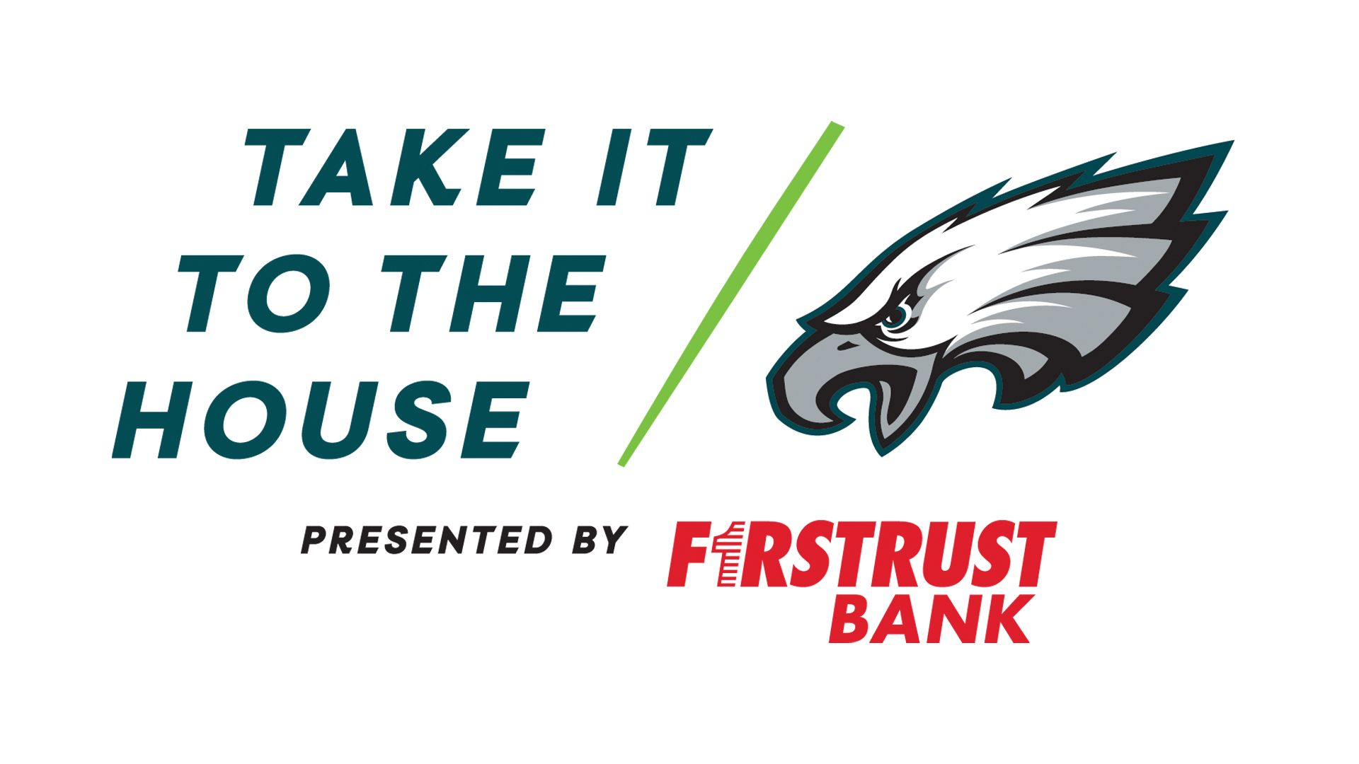 Firstrust Bank Take It To The House