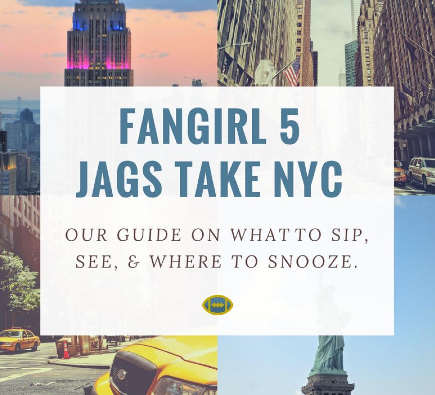 Fangirl 5: Jags take NYC