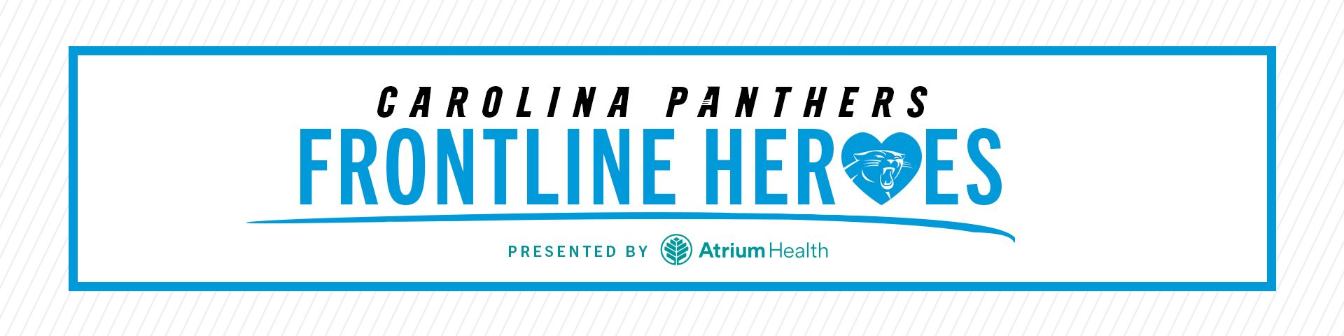 Carolina Panthers Frontline Heroes, presented by Atrium Health