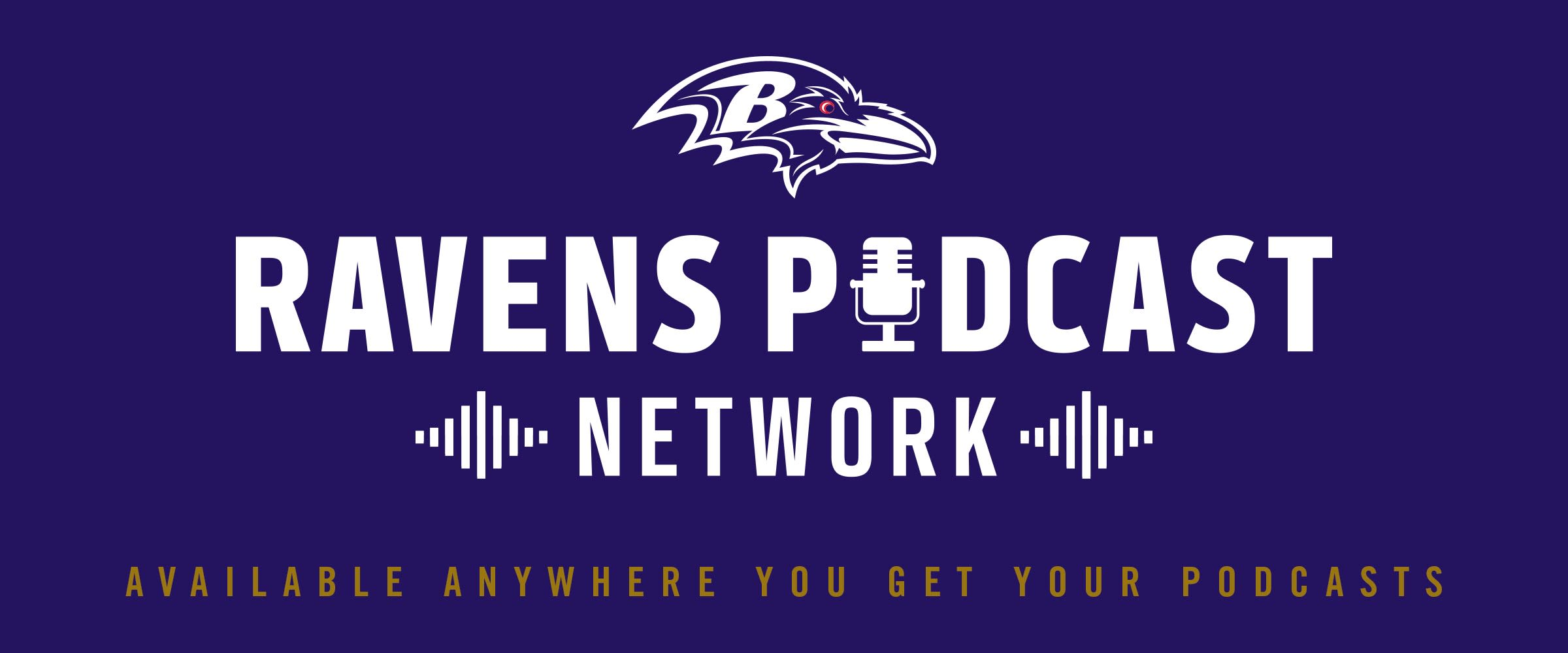 Ravens Podcast Network  Available anywhere you get your podcasts