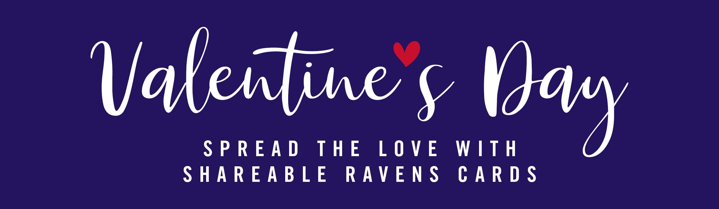 Valentine's Day  Spread the love with shareable Ravens cards