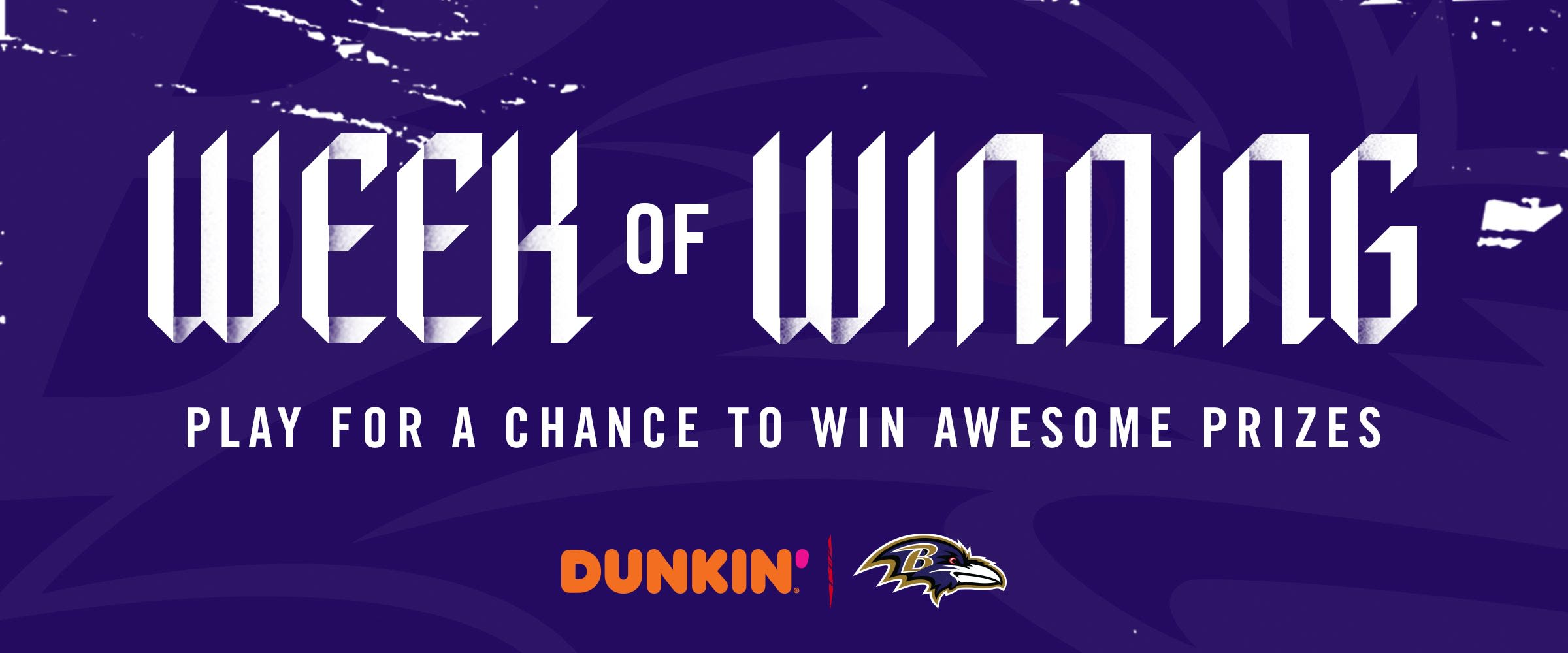Kickoff Week of Winning presented by Dunkin'  Play for a chance to win awesome prizes