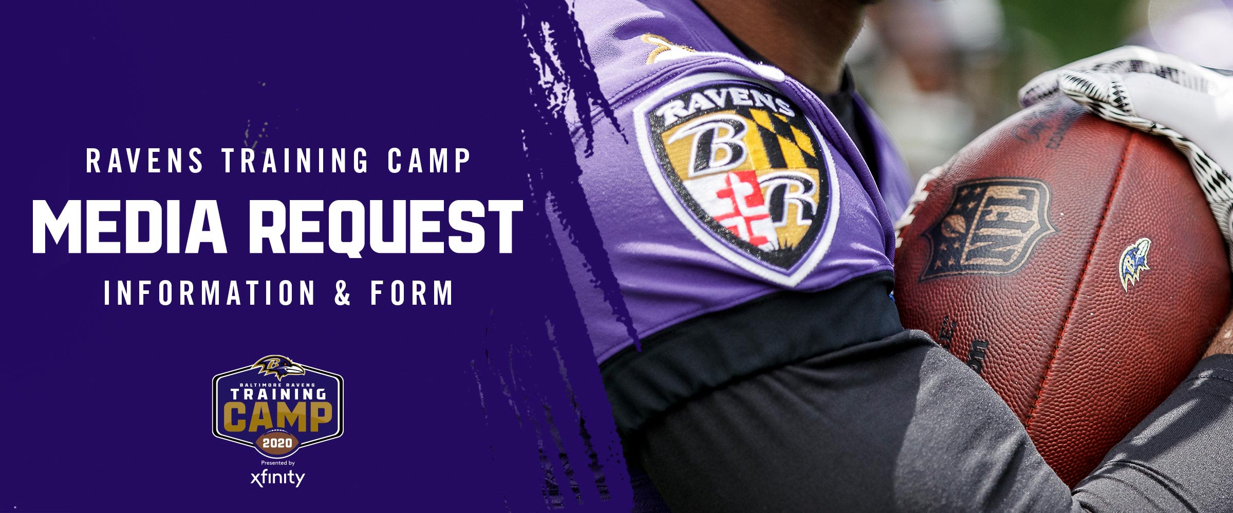 Ravens Training Camp Media Request Information and Form  Ravens Training Camp presented by Xfinity