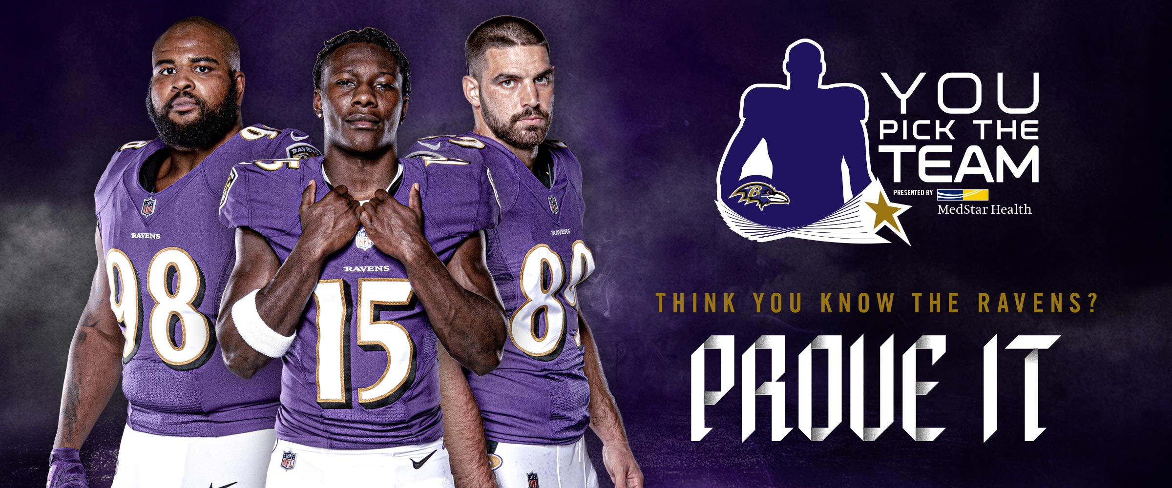 "You Pick The Team presented by MedStar Health  Think you know the Ravens? Prove it! Play You Pick The Team.  Image features Brandon Williams, Marquise ""Hollywood"" Brown and Mark Andrews"