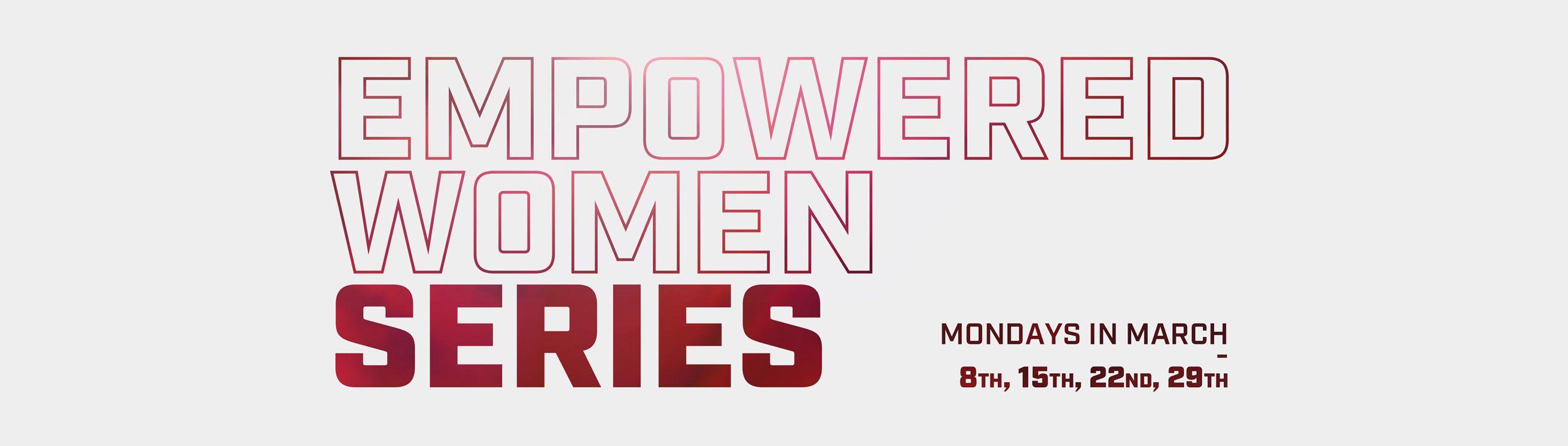 WomensHistoryMonth_WHMHub_EmpoweredWomenSeries_2560x700