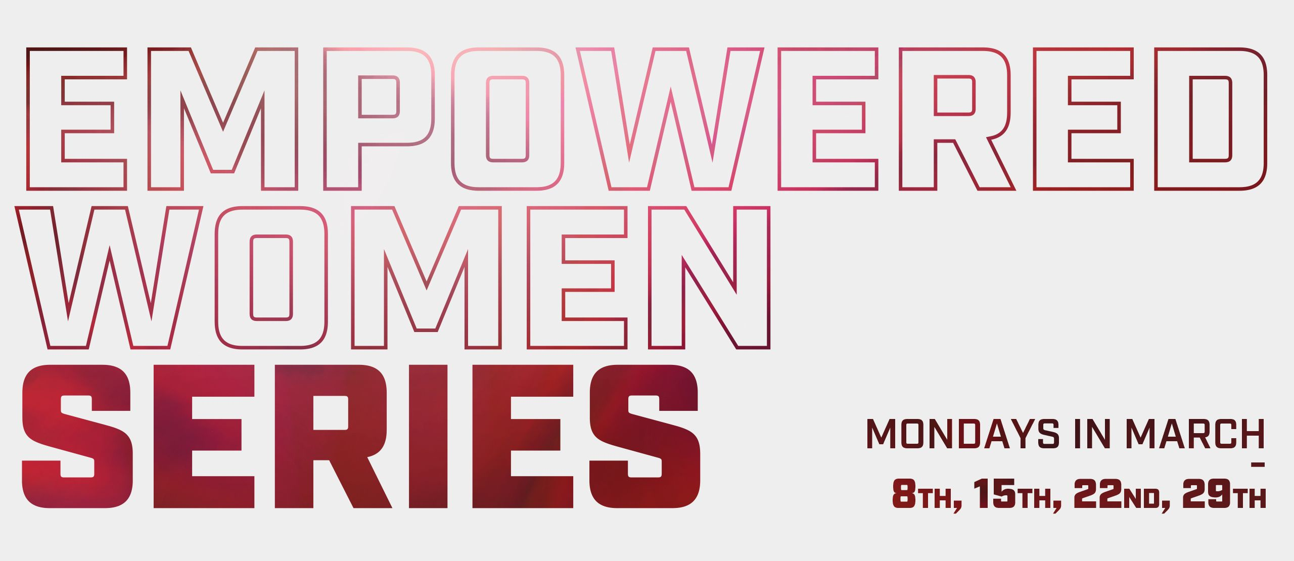 WOW looks to empower and connect women throughout the month of March with motivational speakers and workouts to get mentally and physically strong TOGETHER!  Our priority is to engage our large female fanbase in meaningful events.  We are committed to strengthening our bond as a community!