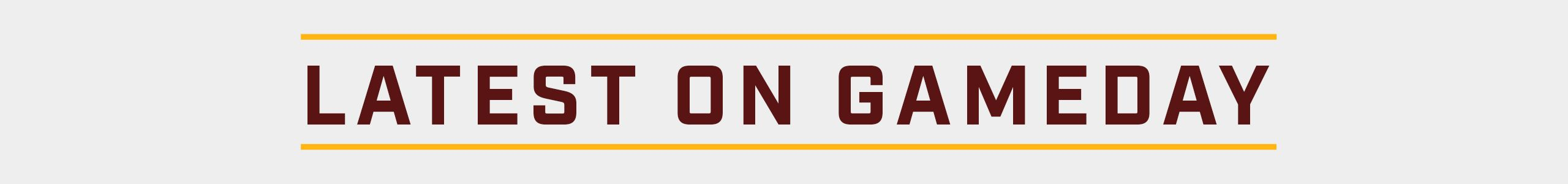 Latest_On_Gameday_SectionHeader