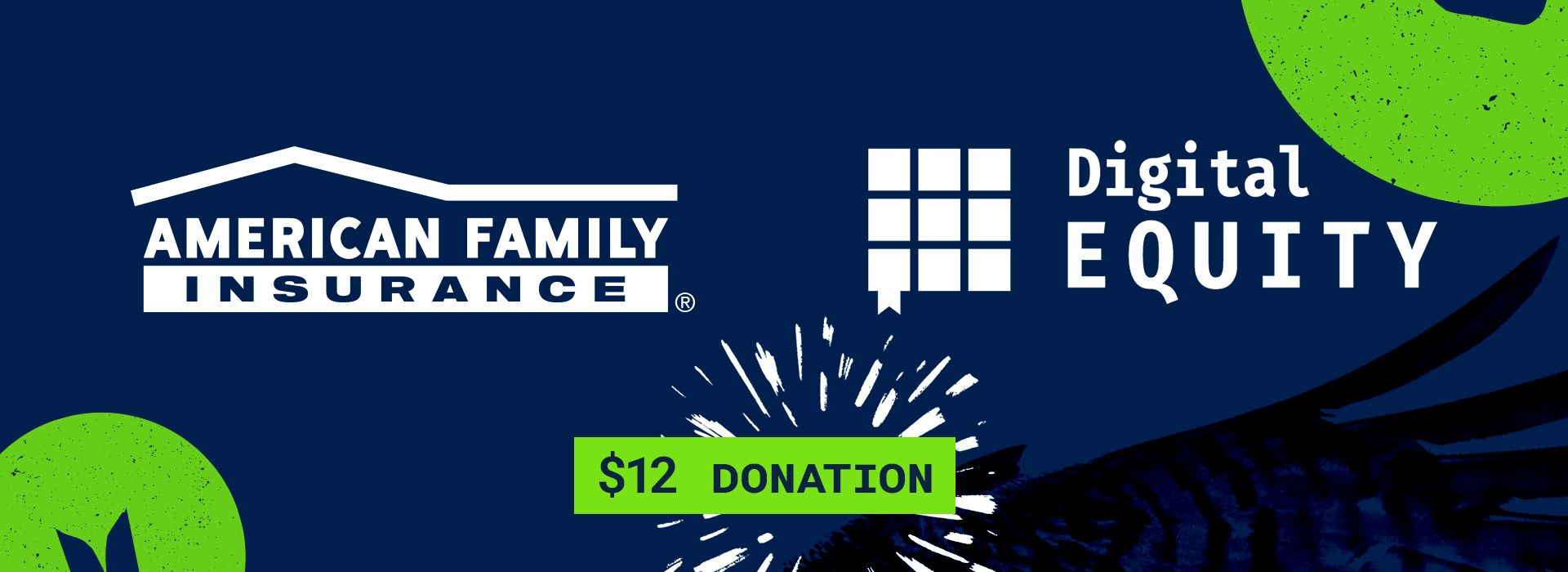American Family Insurance & Digital Equity Initiative