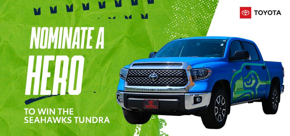 Nominate a Hero to Win the Seahawks Toyota Tundra