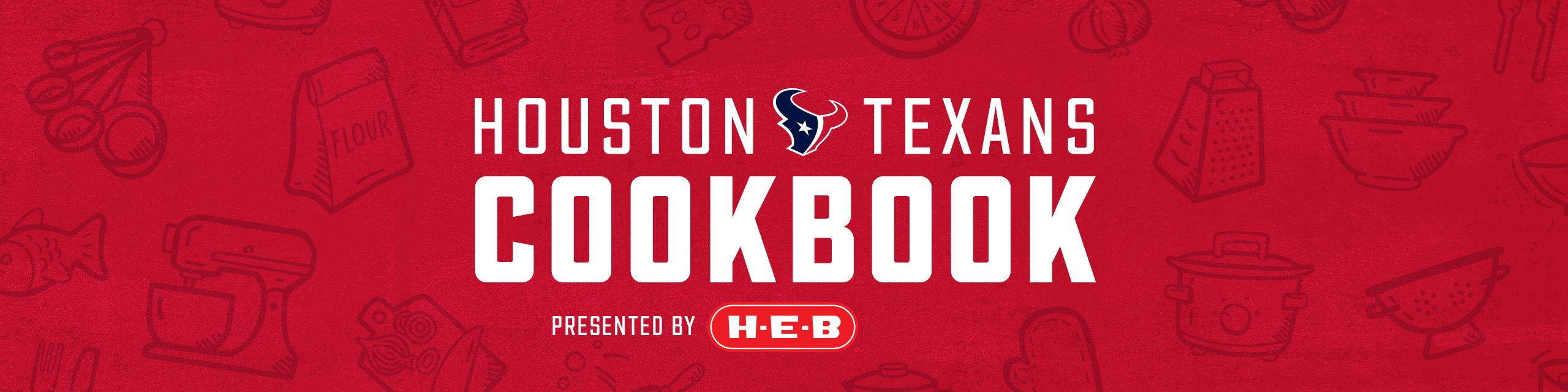 Texans Cookbook. presented by H-E-B