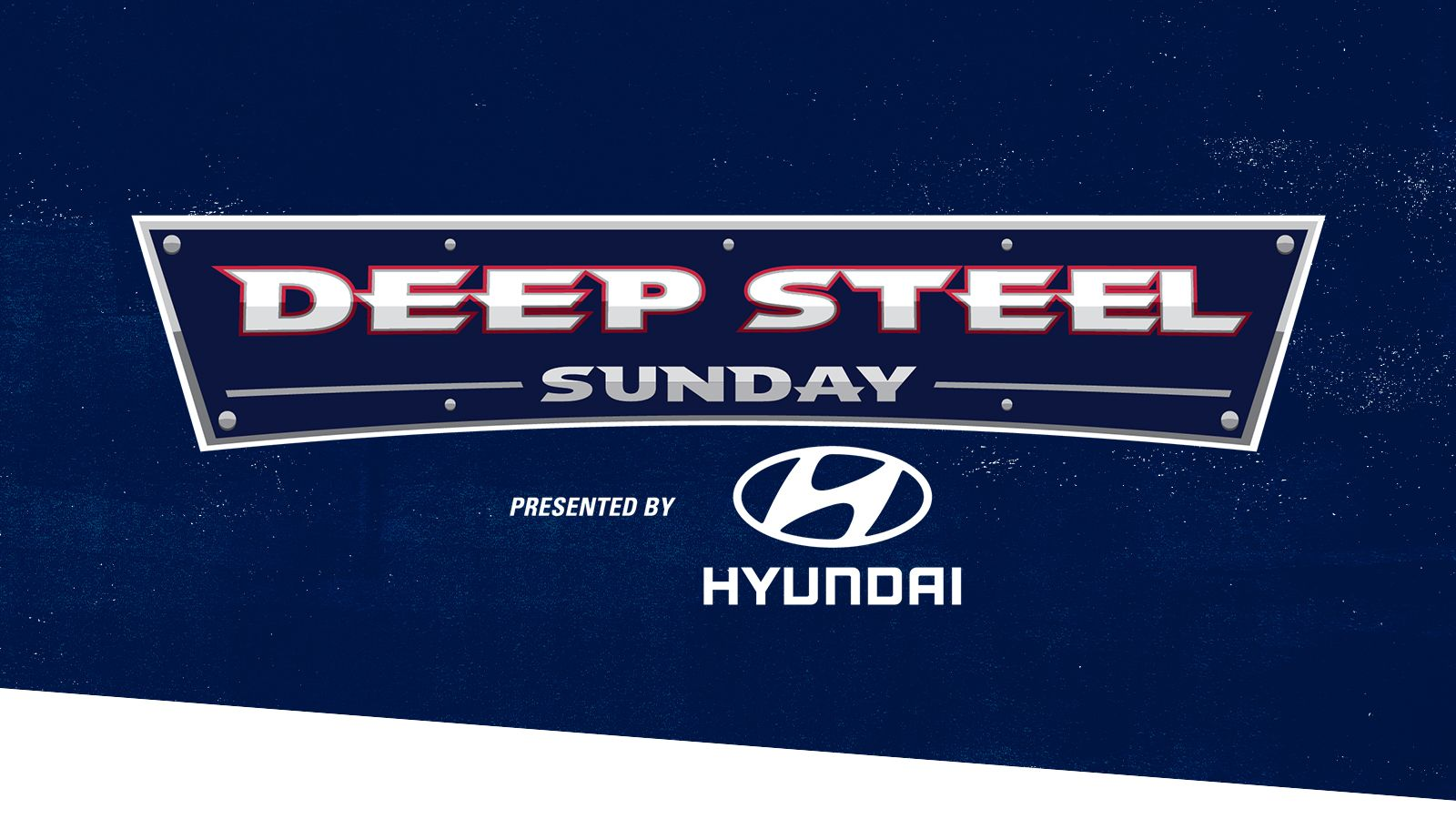 Deep Steel Sunday presented by Hyundai