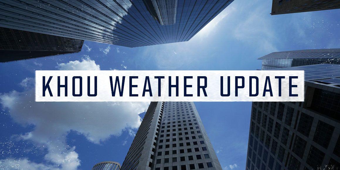 app_button_1160x580_KHOU-Weather-Update