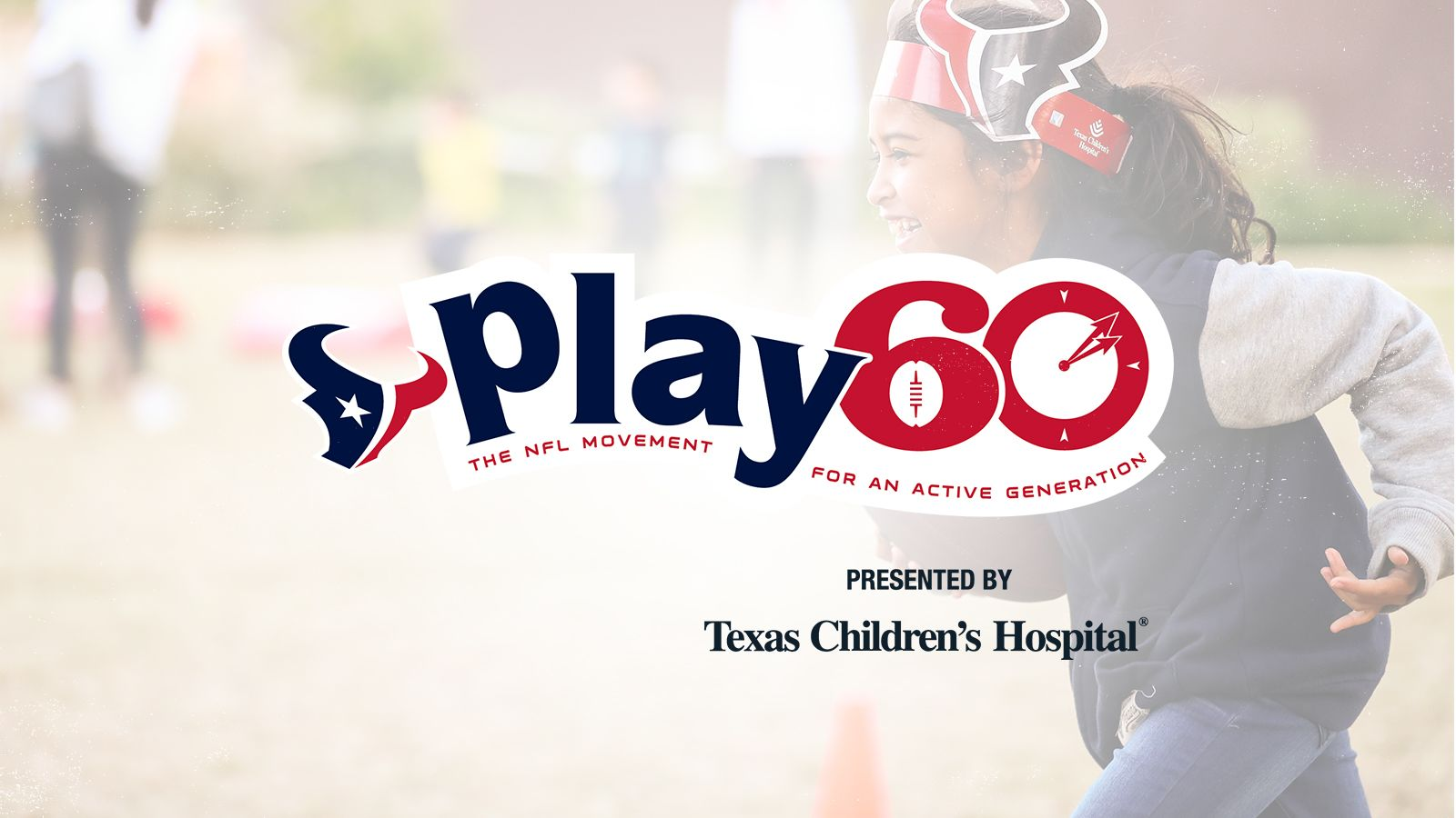 Play 60. Presented by Texas Children's Hospital