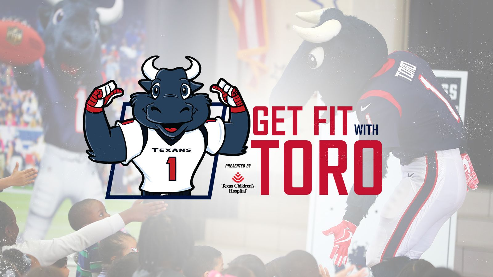 Get Fit with TORO. in partnership with Texas Children's