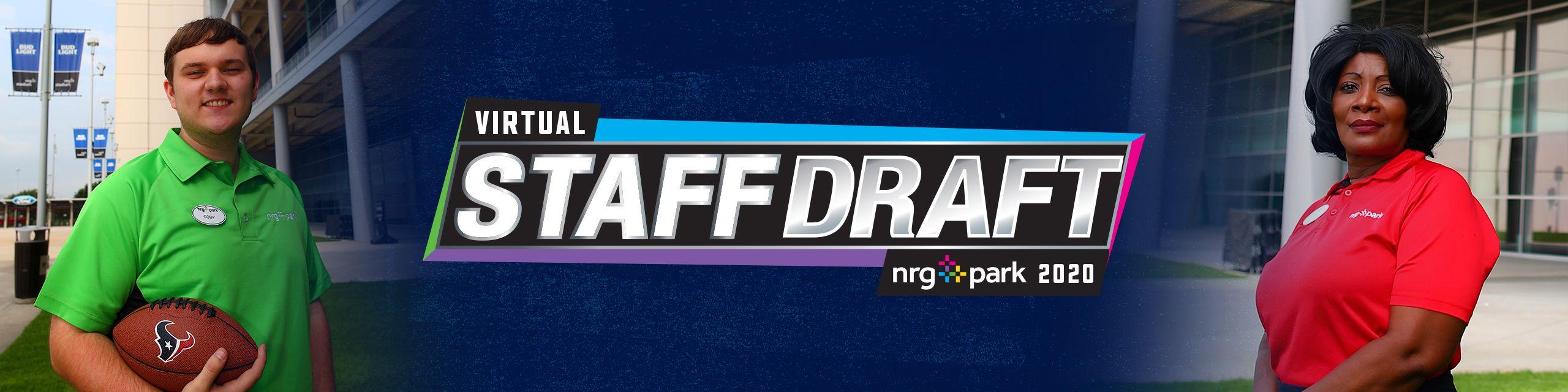Virtual Staff Draft. NRG Park 2020