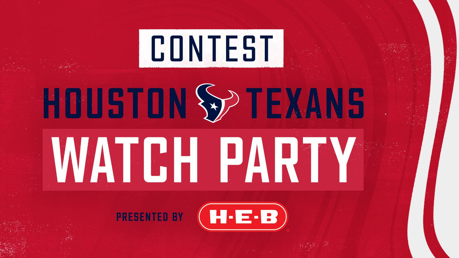 Houston Texans Watch Party Contest presented by H-E-B