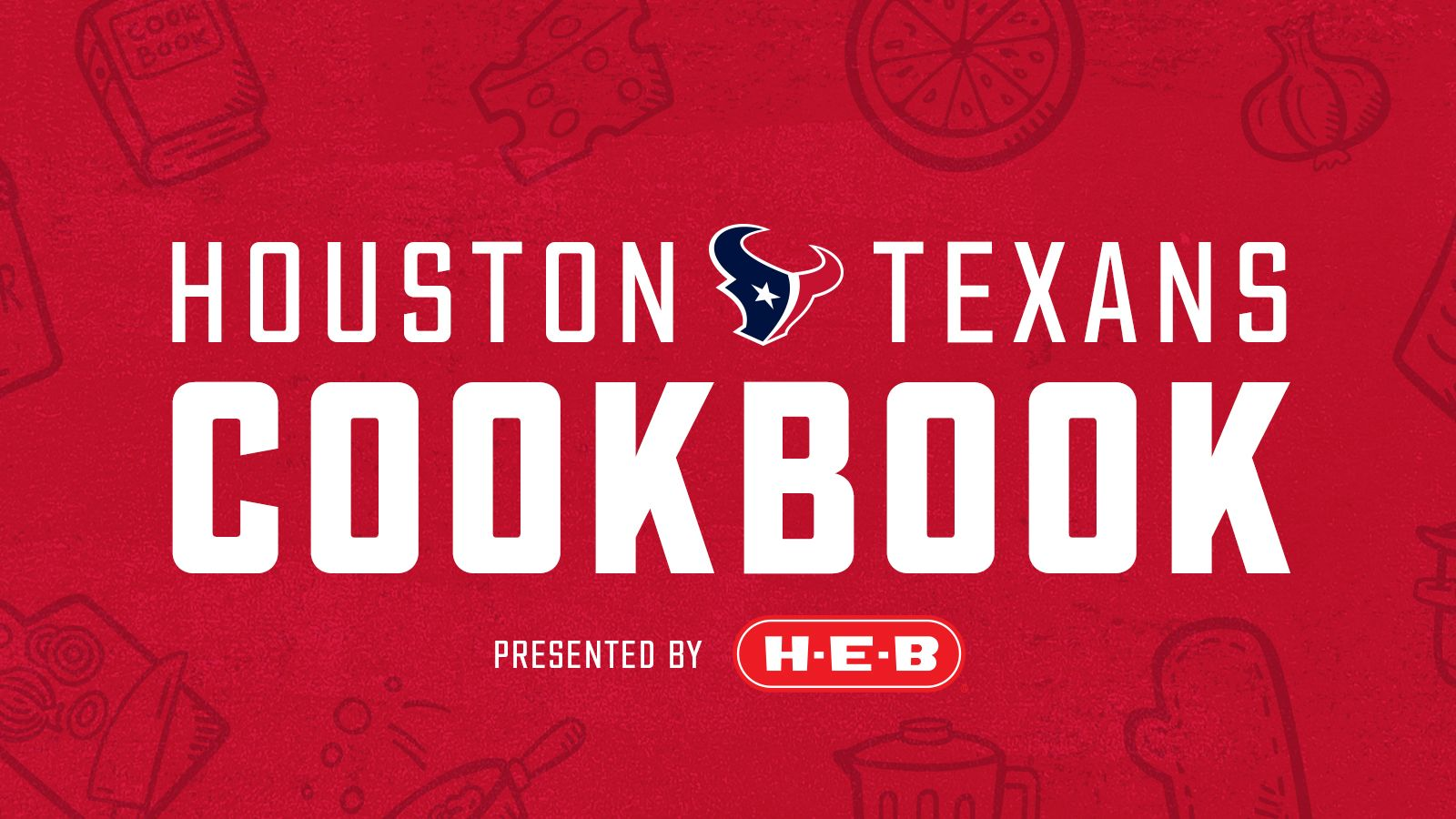 Houston Texans Cookbook presented by H.E.B.