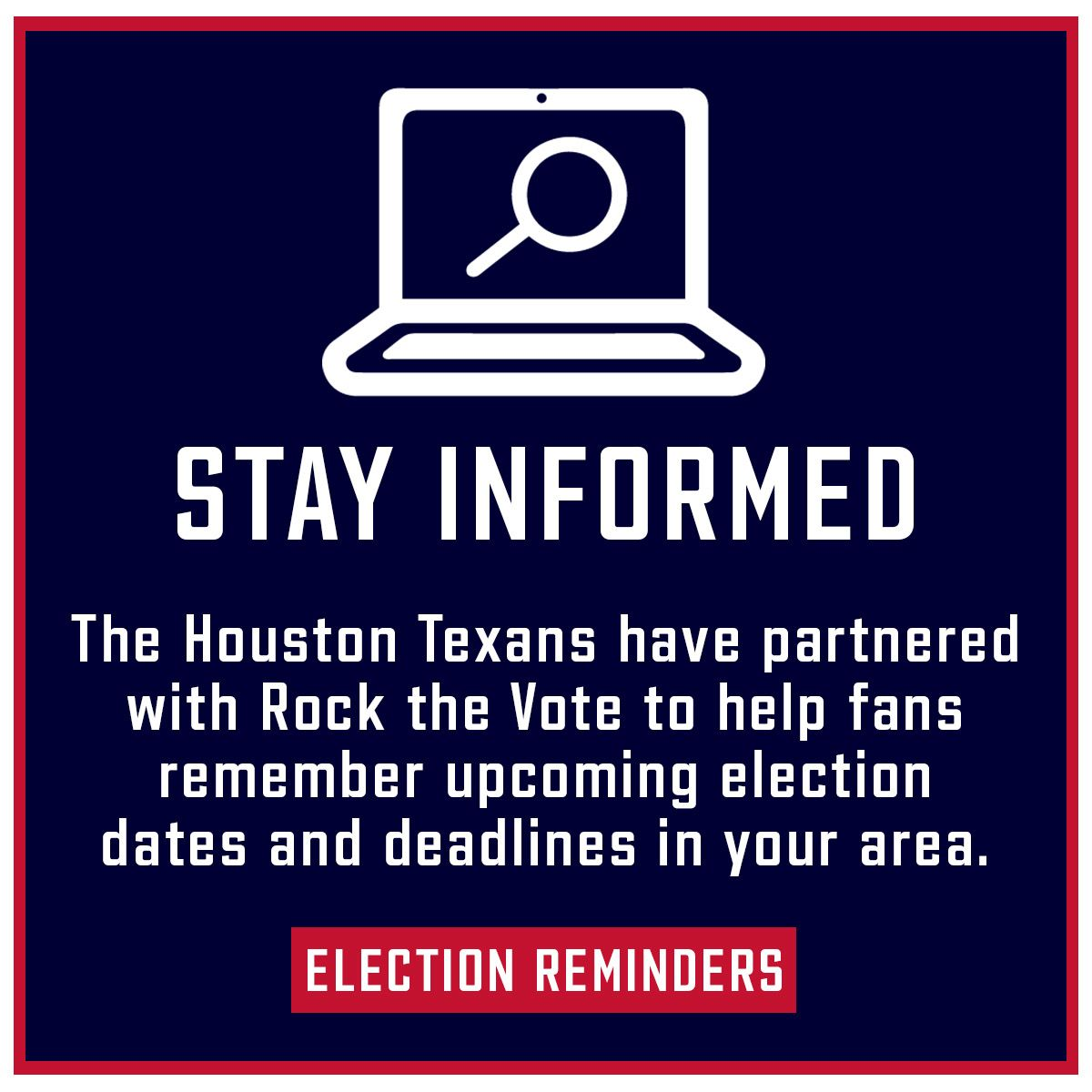Voters Resources. The Houston Texans have teamed up with Rock the Vote to encourage all Texans fans to vote this election season. Learn more.