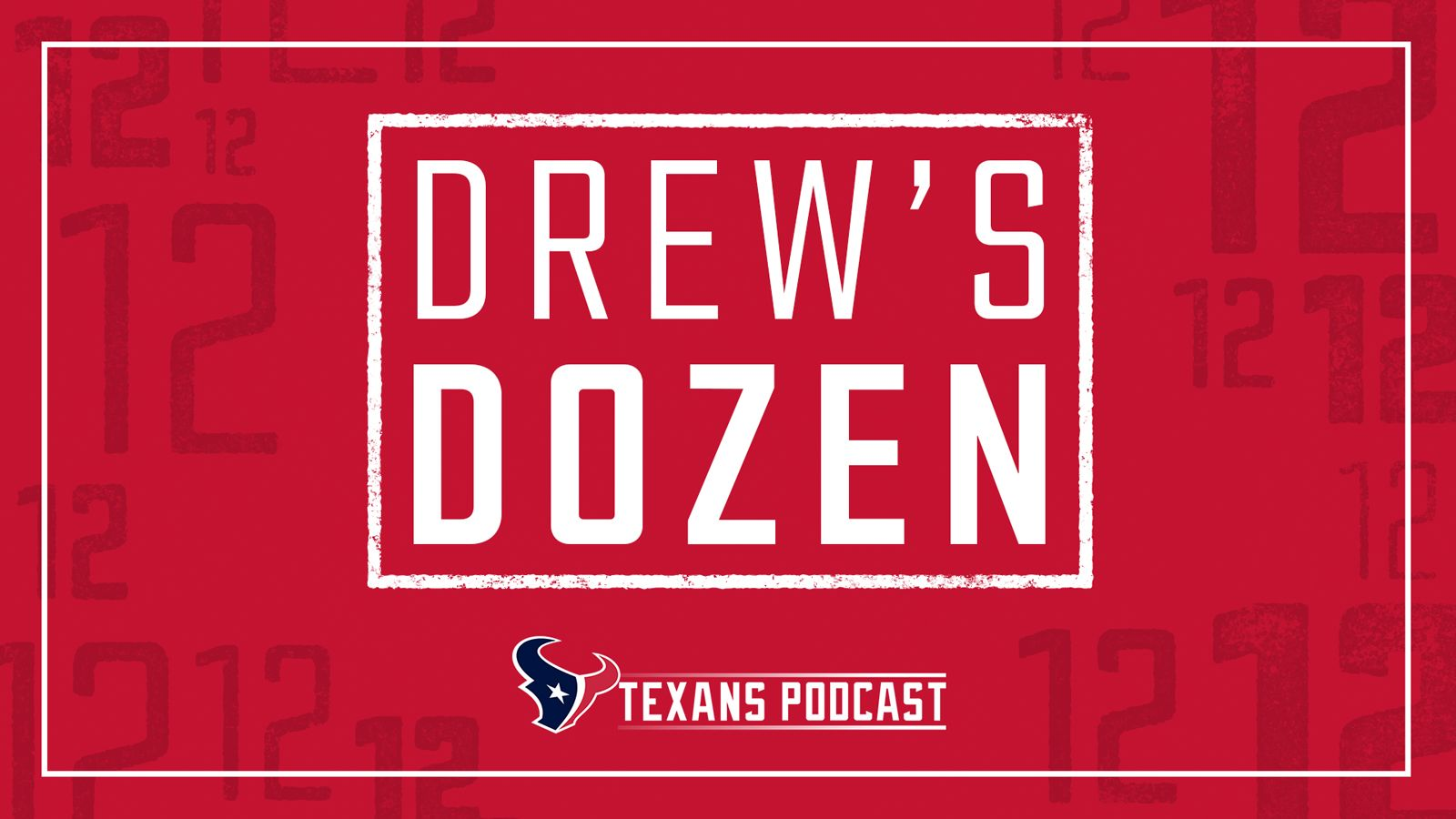 web_TexansPodcast_DrewsDozen_1600x900