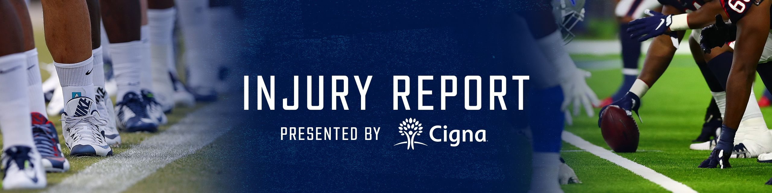 Injury Report. presented by Cigna