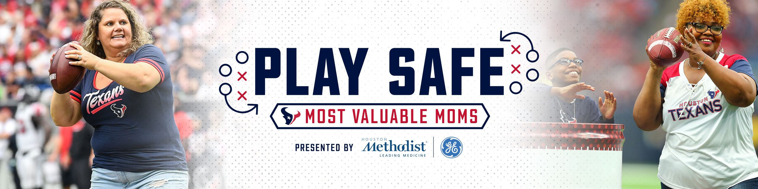 Play Safe - Most Valuable Mom presented by Houston Methodist and GE