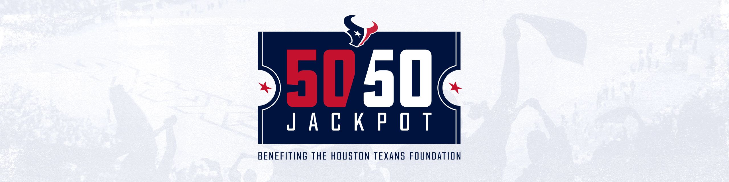 50/50 Jackpot: Benefiting the Houston Texans Foundation