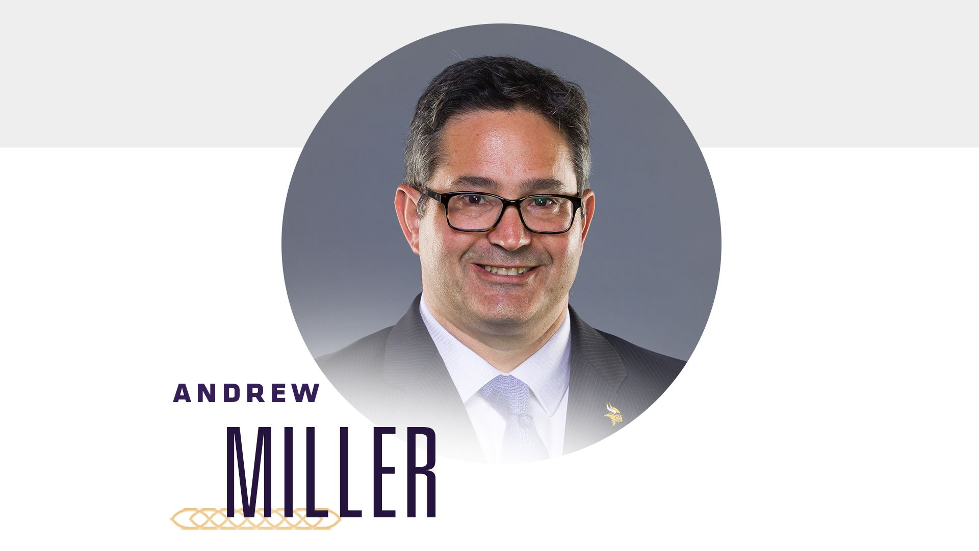 Andrew Miller- Chief Operating Officer, Minnesota Vikings