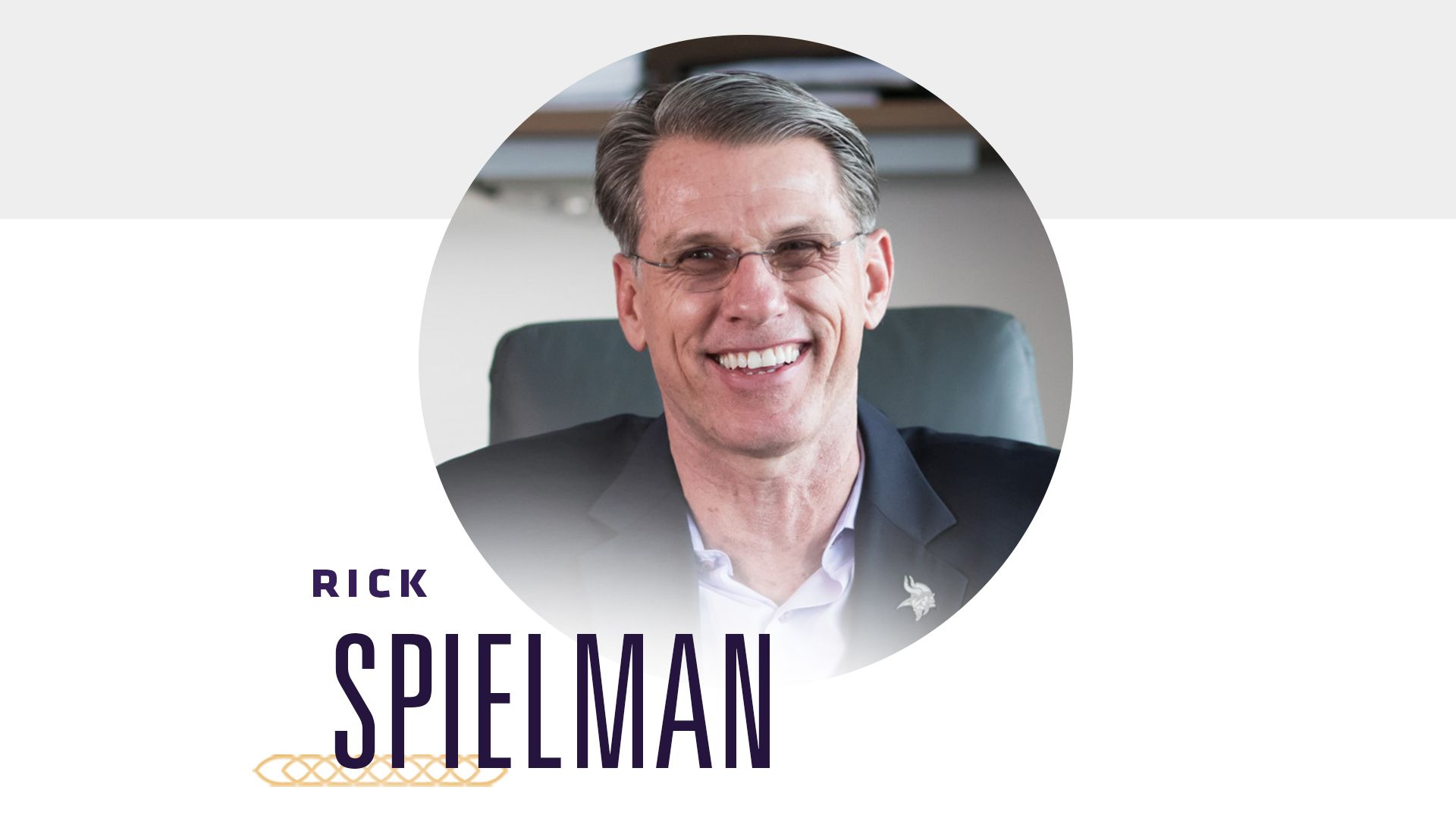 Rick Spielman, General Manager, Minnesota Vikings