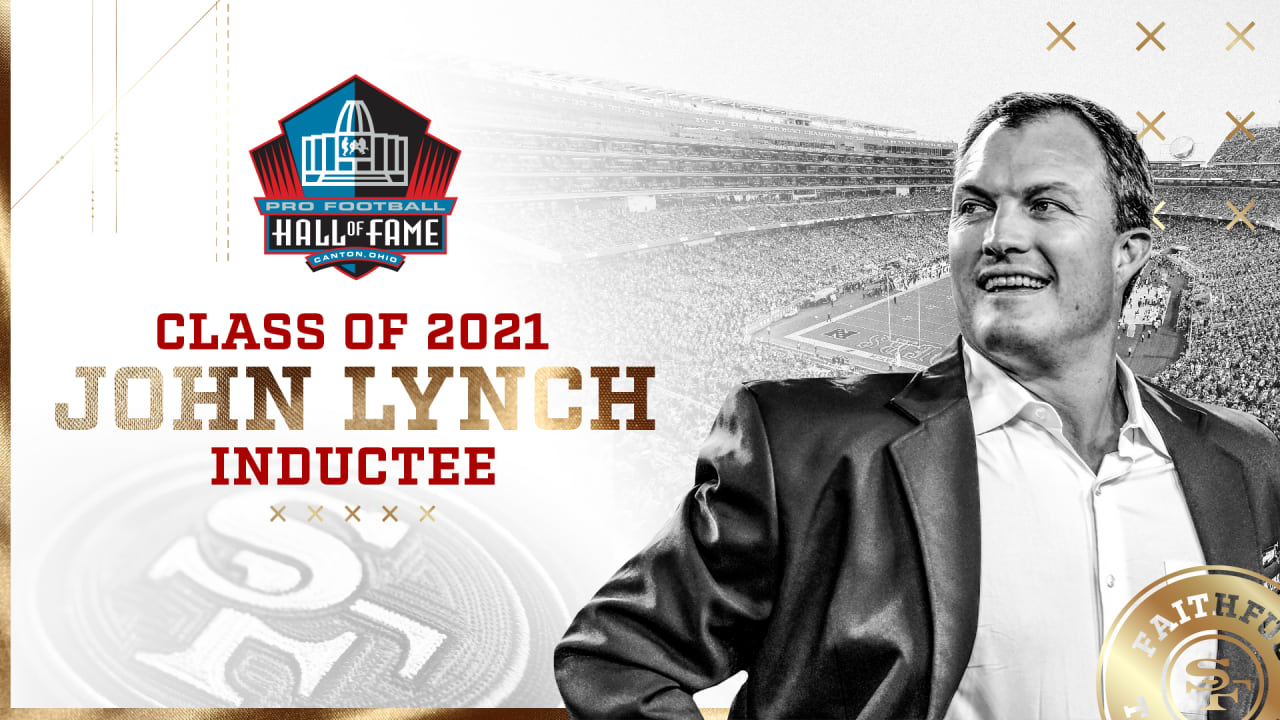 49ers GM John Lynch Named to Pro Football Hall of Fame Class of 2021