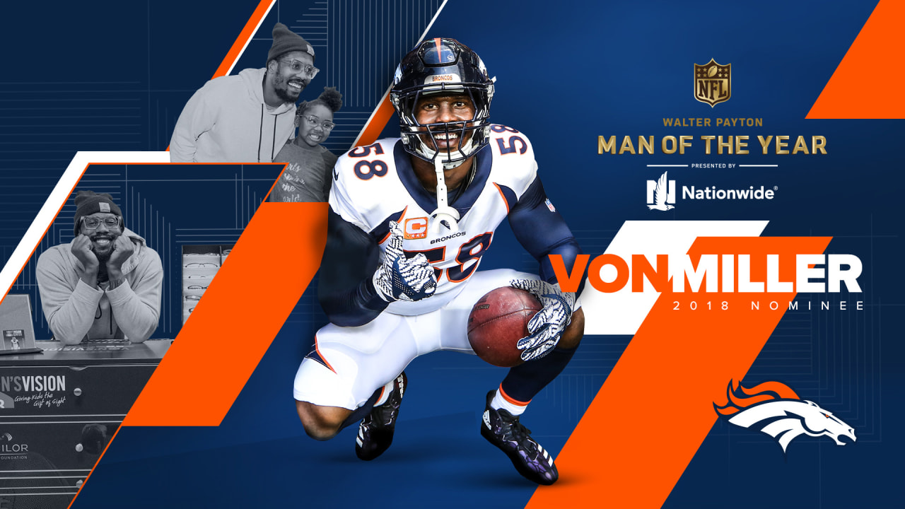 e50e7e63 Broncos nominate Von Miller for 2018 Walter Payton NFL Man of the ...